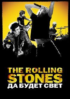 Смотреть The Rolling Stones: Да будет свет