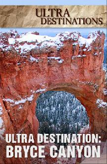 Смотреть Ultra Destinations: Bryce Canyon
