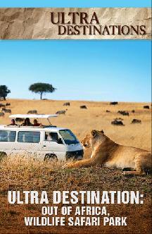 Смотреть Ultra Destinations: Out of Africa, Wildlife Safari Park